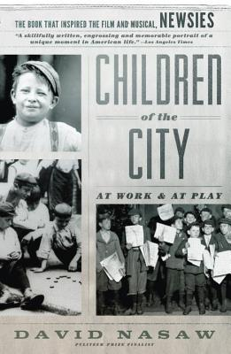 Children of the City By Nasaw, David